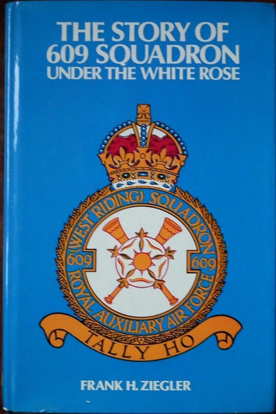 Story of 609 Squadron: Under the White Rose - Konig Books