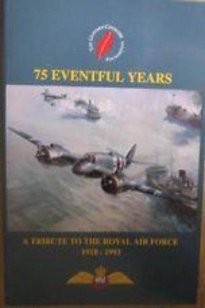 75 Eventful Years: Tribute to the Royal Air Force 1918-1993 - Konig Books