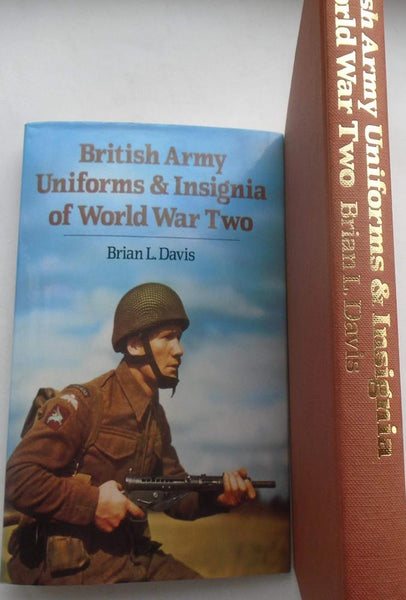 British Army Uniforms and Insignia of World War Two: Brian L Davis - Konig Books