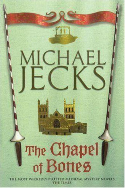 Chapel of Bones (Knights Templar Story) AUTHOR SIGNED by Michael Jecks - Konig Books