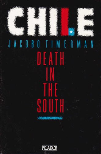 Chile: Death In The South by Jacobo Timerman