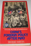 Towards the End of Isolationism China's Foreign Policy After Mao Michael Yahuda - Konig Books