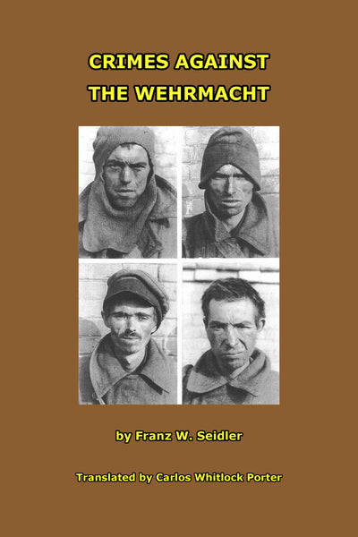 Crimes against the Wehrmacht - Konig Books
