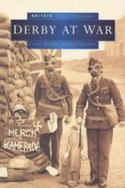 Derby at War (Britain in Old Photographs), Russ Brown & Clive Hardy - Konig Books