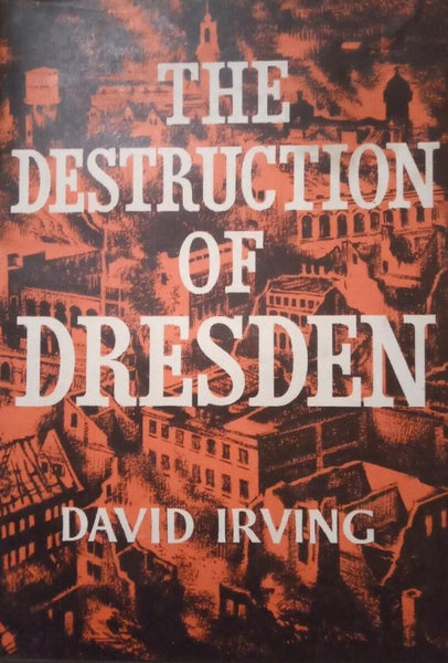 The Destruction of Dresden David Irving 1964