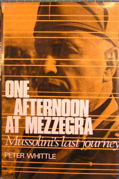 One Afternoon at Mezzegra Mussolini's Last Journey