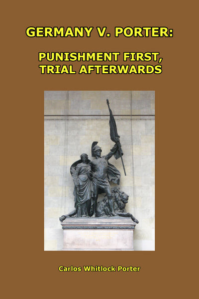 Germany v Porter Punishment First, Trial Afterwards - Konig Books