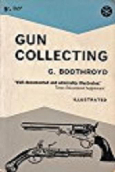 Gun Collecting (A Guide To) by G Boothroyd - Konig Books