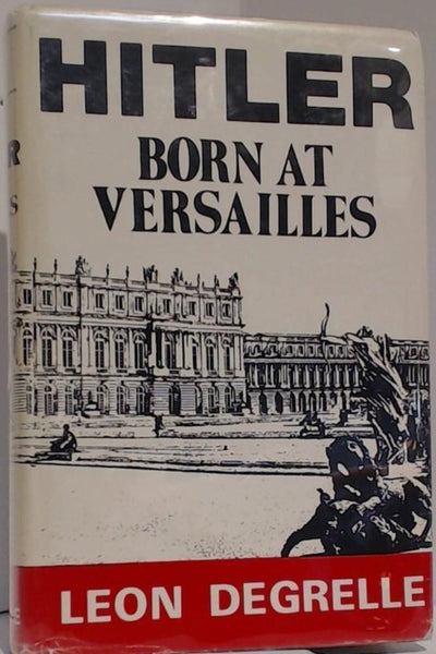 Hitler Century: Hitler - Born at Versailles v. 1 (Hitler Century, Vol I/Index Enclosed) - Konig Books