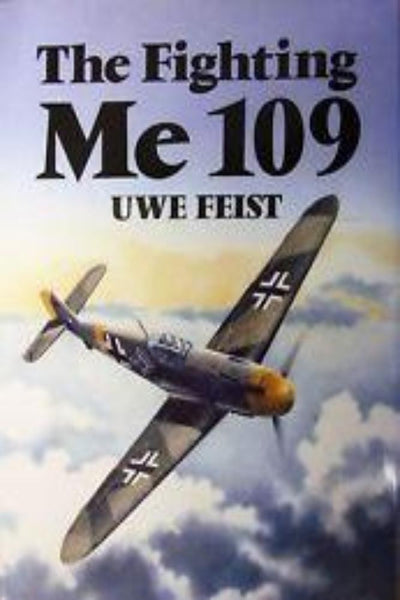 The Fighting Me 109 by Uwe Feist - Konig Books
