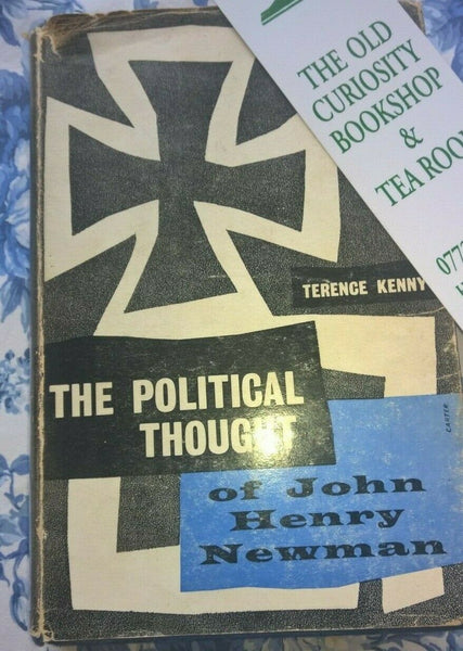 The Political Thought of John Henry Newman by Terence Kenny AUTHOR SIGNED 1st Ed - Konig Books
