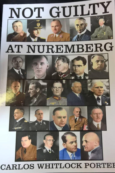 Not Guilty at Nuremberg The German Defence Case by Carlos Porter - Konig Books