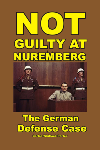 Not Guilty at Nuremberg - Carlos Porter - Konig Books
