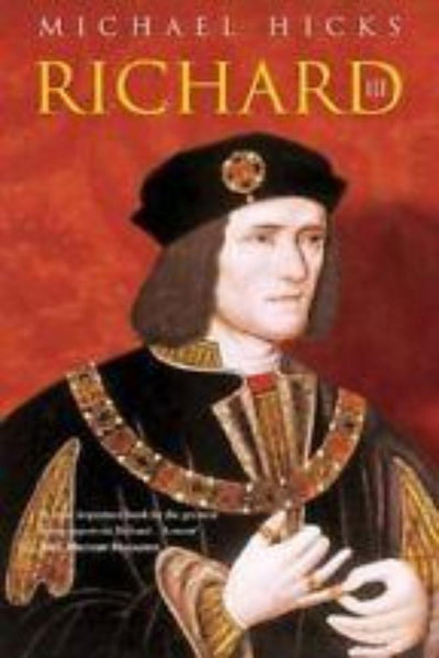Richard III by Michael Hicks - Konig Books