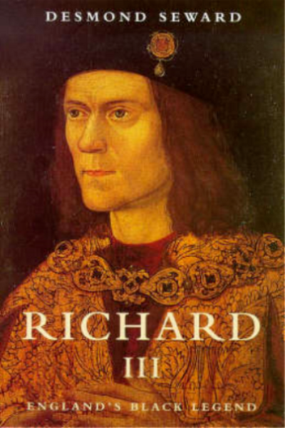 Richard III: England's Black Legend, Desmond Seward