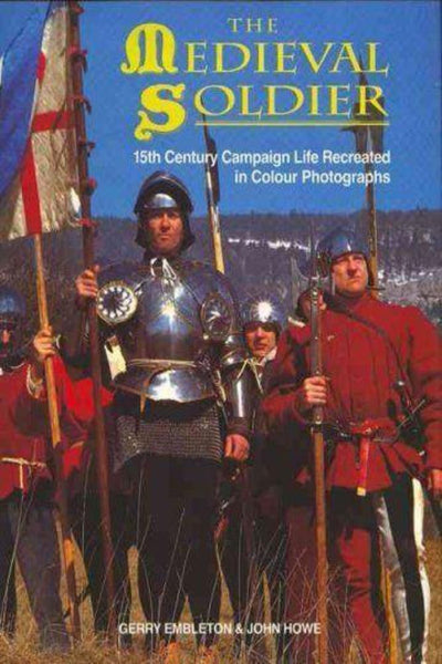 Medieval Soldier 15th Century Campaign Life Recreated in Colour Photos - Konig Books