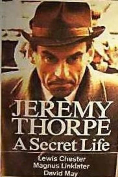 Jeremy Thorpe: A Secret Life, Scandal of Ex-Liberal Party Leader - Konig Books