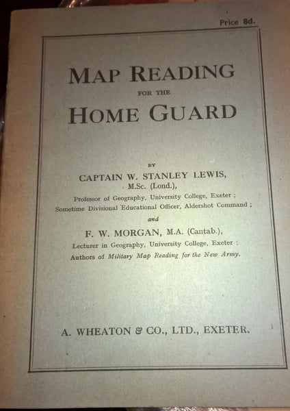 Map Reading for the Home Guard by Capt W Stanley Lewis & F W Morgan - Konig Books