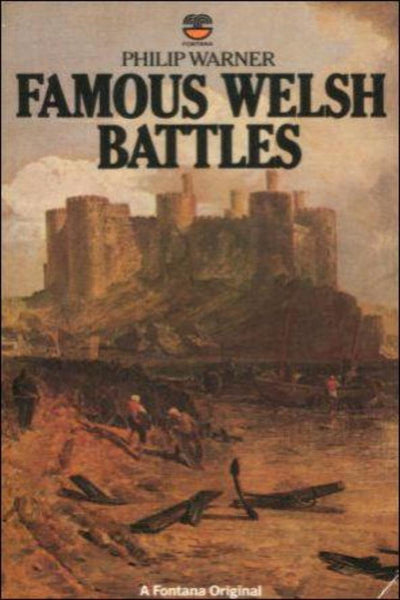 Famous Welsh Battles by Philip Warner