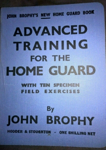 Advanced Training for the Home Guard by John Brophy 1942 - Konig Books