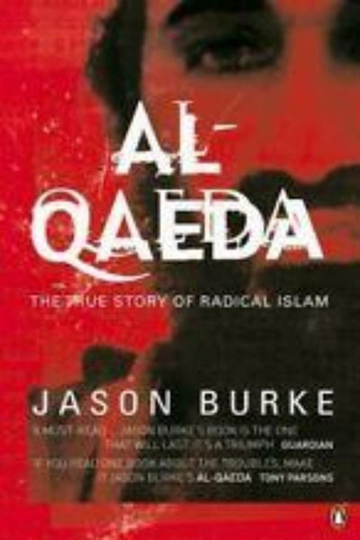 Al-Qaeda The True Story of Radical Islam - Konig Books