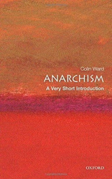 Anarchism: A Very Short Introduction - Konig Books