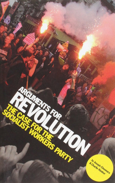 Arguments for Revolution: The Case for the Socialist Workers Party