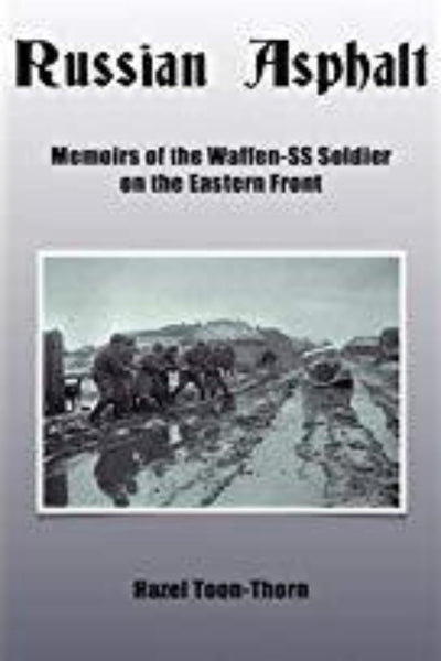 Russian Asphalt Memoirs of the Waffen SS soldier on the Eastern Front - Konig Books