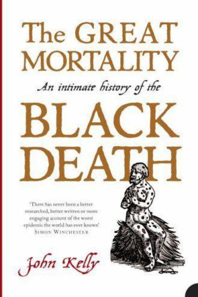 The Great Mortality: An Intimate History of the Black Death - Konig Books