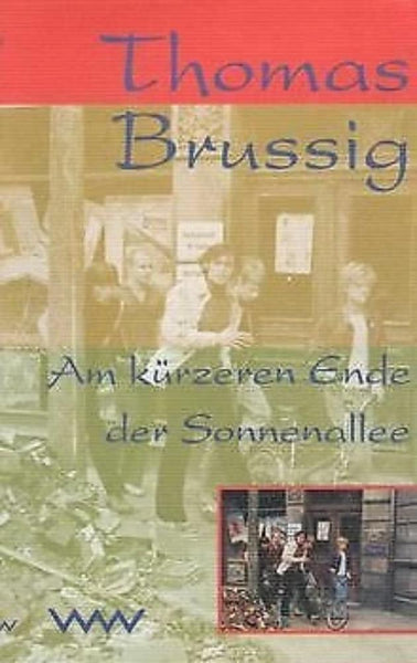 Am kürzeren Ende der Sonnenallee by Thomas Brussig - Konig Books