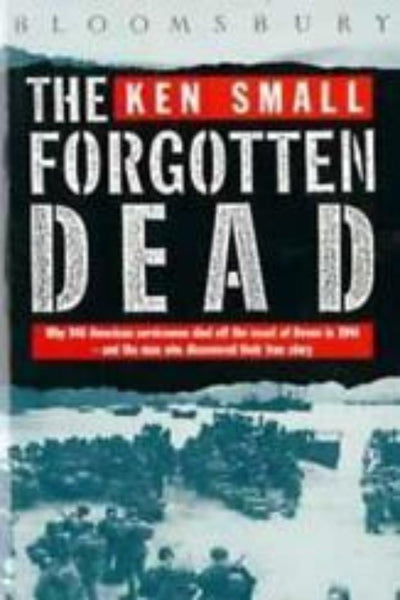 The Forgotten Dead: Why 946 US Servicemen died in Devon UK in 1944 - Konig Books