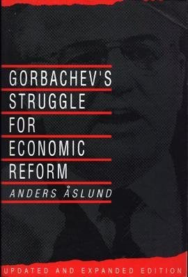 Gorbachev's Struggle for Economic Reform by Anders Aslund - Konig Books