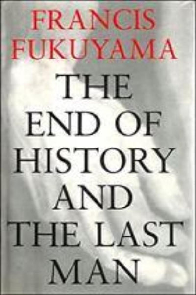The End of History And the Last Man by Francis Fukuyama - Konig Books