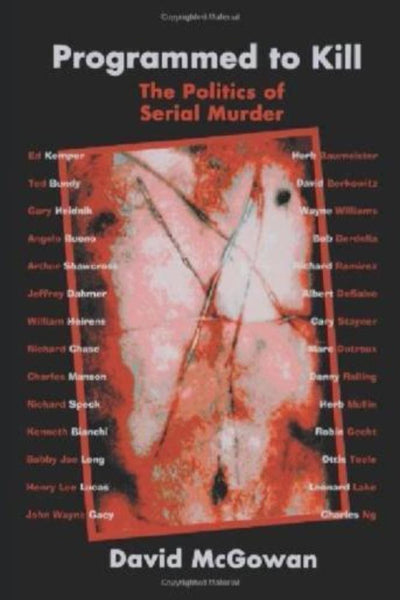 Programmed to Kill: The Politics of Serial Murder - Konig Books