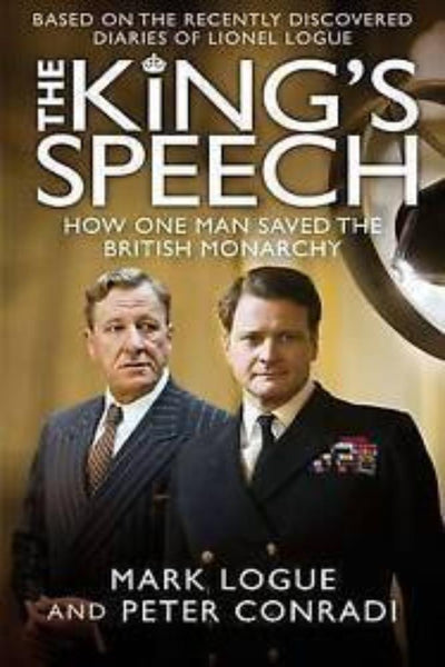 The Kings Speech: How One Man Saved the British Monarchy - Konig Books