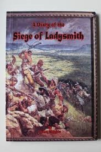 Diary of the Siege of Ladysmith by Brian Kaighin 1st Edition 1999 Royal Hotel - Konig Books