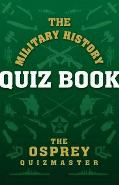 The Military History Quiz Book by The Osprey Quiz Master - Konig Books
