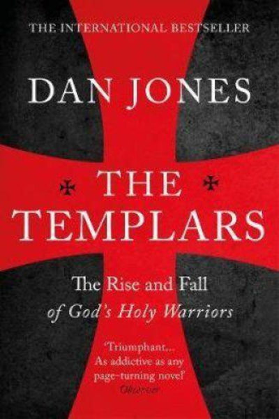The Templars: The Rise and Fall of Gods Holy Warriors - Konig Books