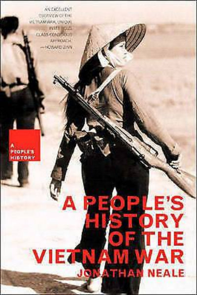 A People's History Of The Vietnam War by Jonathan Neale - Konig Books