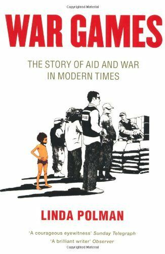 War Games: The Story of Aid and War in Modern Times - Konig Books