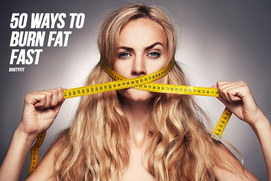 50 WAYS TO BURN FAT FAST!