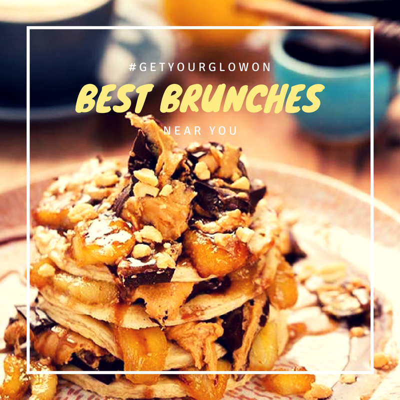 #GetYourGlowOn - Best Healthy Brunches Near You