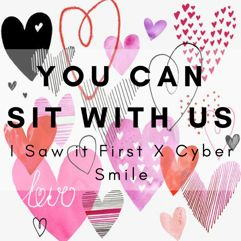I Saw it First X Cyber Smile - You Can Sit With Us