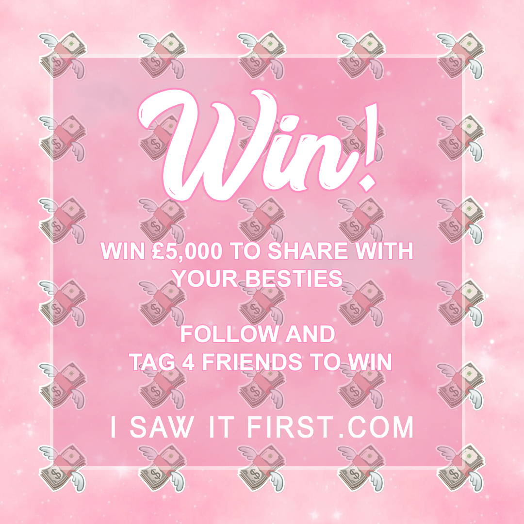 Win £5000 to share with your besties!