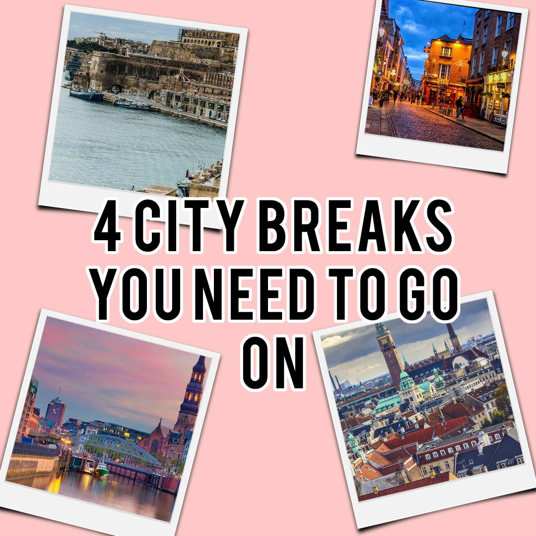 4 City Breaks You Need To Go On This Year