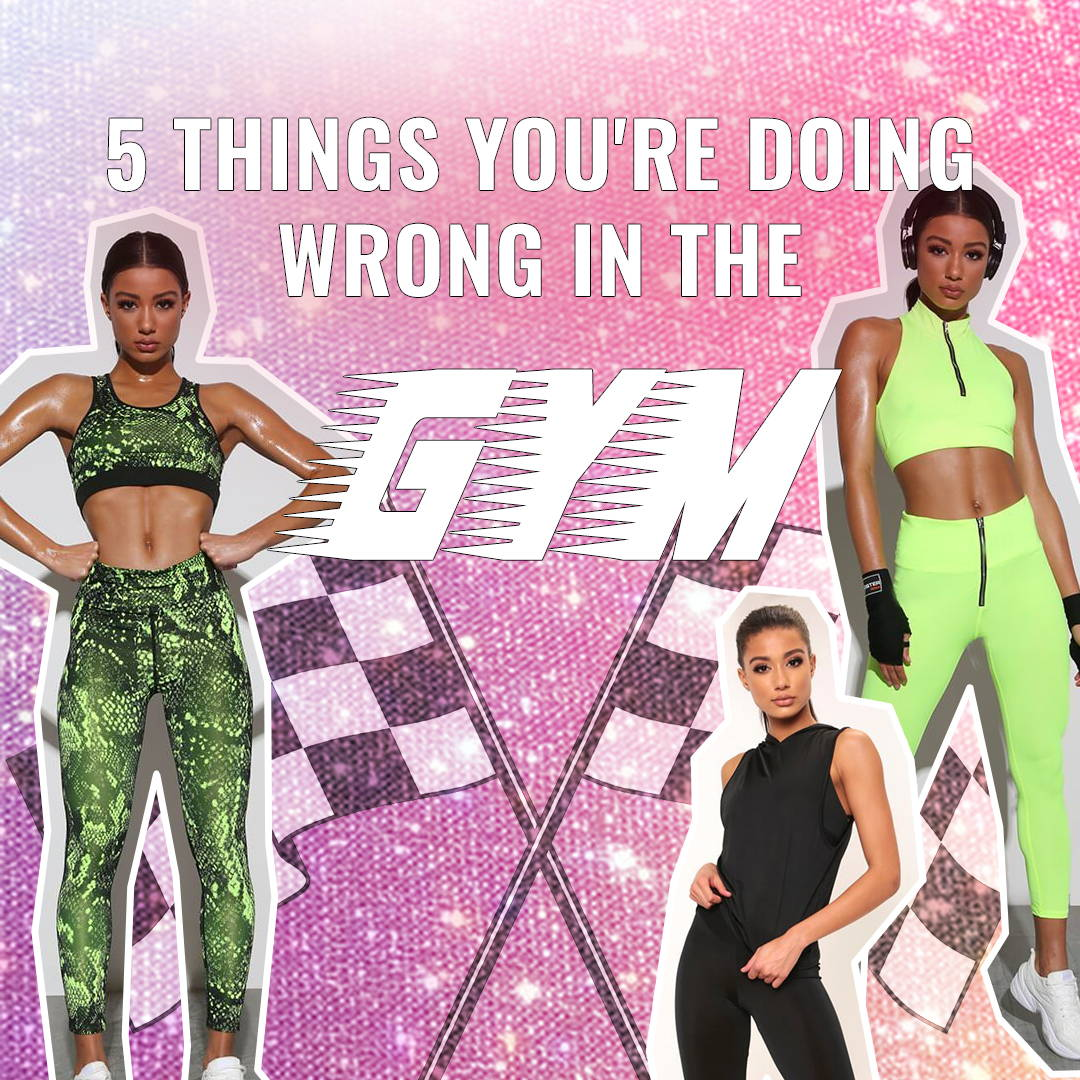 5 things you are doing wrong in the gym