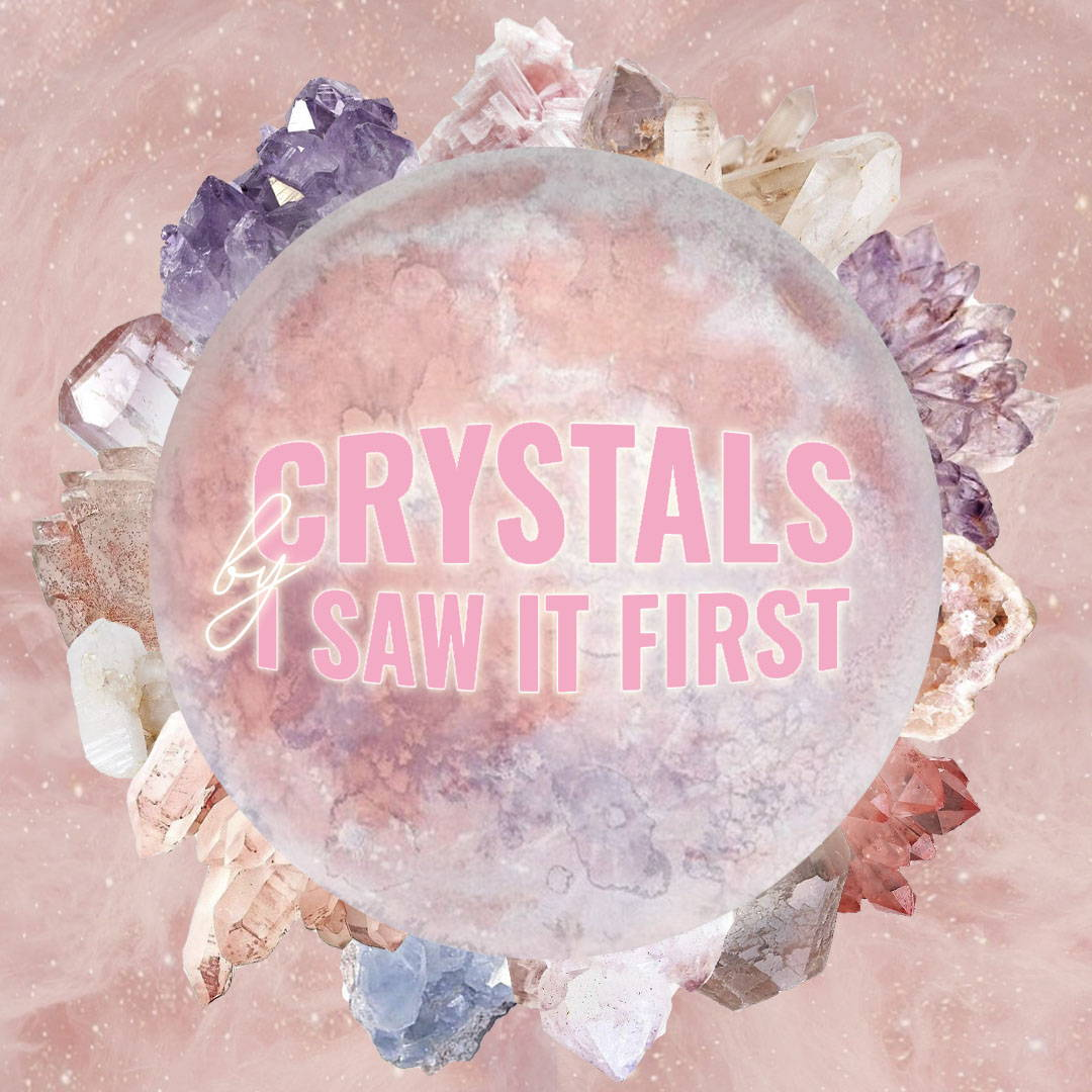 Crystals by I Saw It First