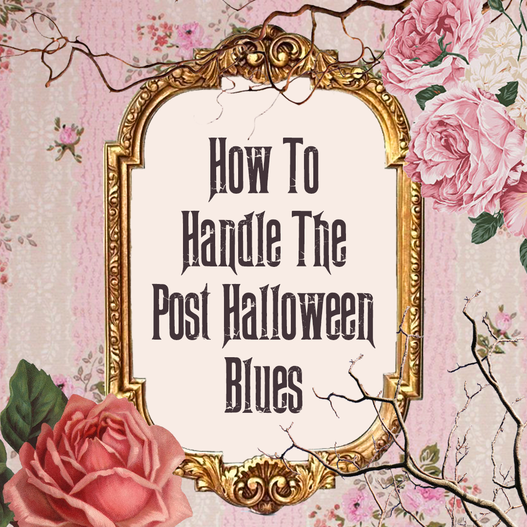 How To Handle The Post Halloween Blues