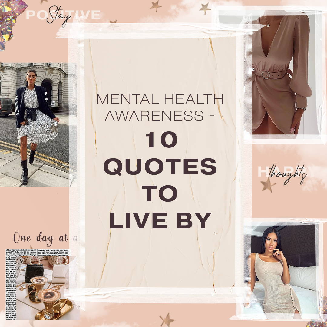 Mental Health Awareness - 10 Quotes To Live By