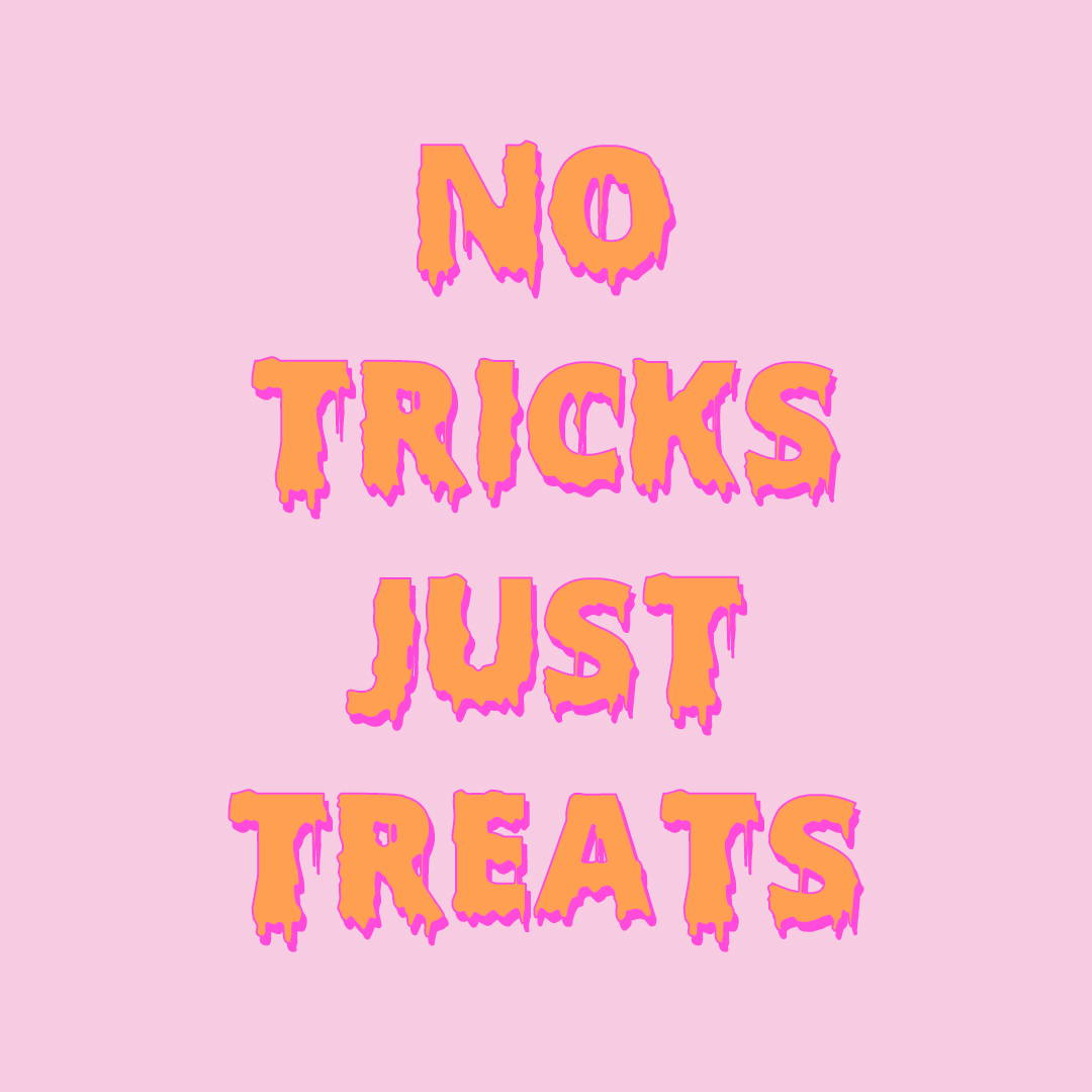No Tricks, Just Treats